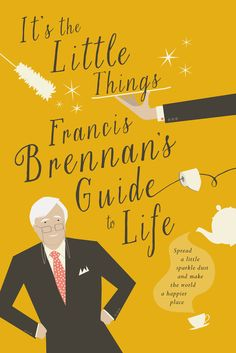 The inimitable Francis Brennan shares his philosophy for life: spread a little sparkle dust and make the world a happier place  Have you ever wondered which fork to use when dining out? Or how to make the perfect cup of tea? If you've ever wanted to learn the correct etiquette for weddings, funerals and christenings, this is the book for you! Covering everything from gracefully handling office politics to what gifts to bring to a dinner party, this book will advise you on everything you…