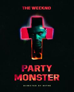 """The Weeknd """"Party Monster"""" video poster"""