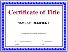 A certificate of title template is a legal document issued by the state or local government identifies the owner of personal or real assets and also often Word Templates, Certificate, Names, Words, Design, Art, Art Background, Kunst