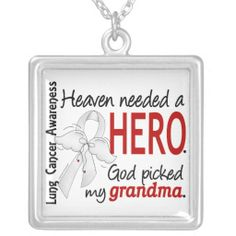 Heaven Needed A Hero Grandma Lung Cancer Necklace