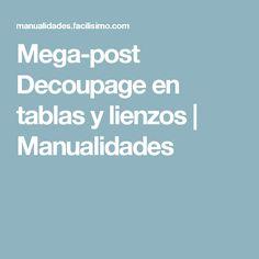 Mega-post Decoupage en tablas y lienzos   Manualidades