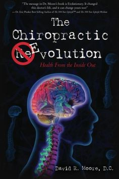 The Chiropractic Evolution: Health From the Inside Out -- Visit the image link more details.