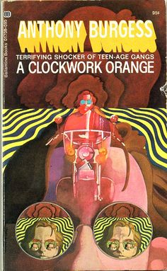 A Clockwork Orange by Anthony Burgess. 1970. Cover by Wilson McLean