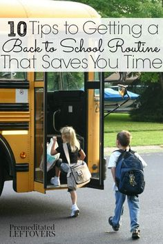 10 Tips to Getting a Back to School Routine That Saves You Time - Try these tips to streamline your kids' evening and morning routine this school year. #backtoschool