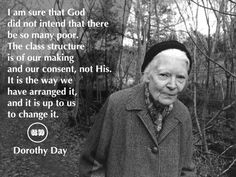 Servant of God, Dorothy Day Great Quotes, Inspirational Quotes, Dorothy Day, Divinity School, Badass Women, Women In History, Social Justice, Good People, Life Lessons