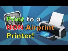 Print WITHOUT an Airprint Printer (From Your iPhone, iPad or iPod Touch) - YouTube