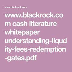 www.blackrock.com cash literature whitepaper understanding-liqudity-fees-redemption-gates.pdf