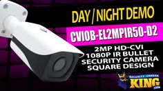 Day / Night IR Demo - CVIOB-EL1MPIR50-D2 - 2MP HD-CVI 1080p IR Bullet Se...