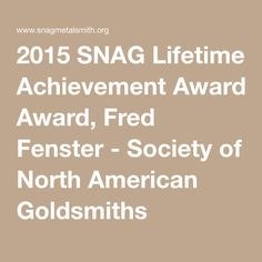 2015 SNAG Lifetime Achievement Award, Fred Fenster - Society of North American Goldsmiths Lifetime Achievement Award, Awards, Designers, Artists, Teaching, American, Metal, Metals, Education