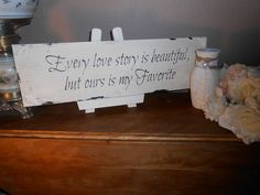 Every Love Story is Beautiful  wedding  sign  Cottage, Chippy, Distressed