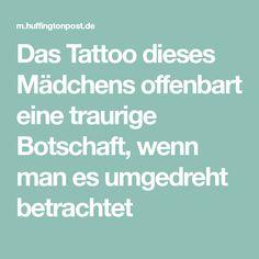 Das Tattoo dieses Mädchens offenbart eine traurige Botschaft, wenn man es umgedreht betrachtet