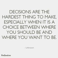 Decision Making Quotes There Is Never A Good Time Live Life Happy  Pinterest  Hard