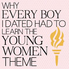 Why every boy I dated had to learn the YW theme.