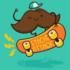 Stache Attack....shred all day...