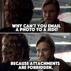 "Star Wars Memes | ""Because attachments are forbidden"""