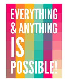 So the truth is that I sometimes roll my eyes as quotes like this, but then I remember it is pretty darn true. I wish this print would have been in my room when I was a little kid. It would have put a different spin on the pressure to get good grades. :: 'Anything Is Possible' Print