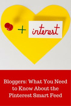 Bloggers: What You Need to Know About the Pinterest Smart Feed #pinterest #bloggingtips