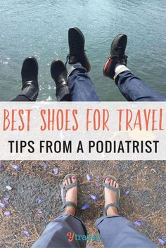How to pick the best shoes for travel - Taking care of your feet is important when traveling. Here are tips from a podiatrist on how to choose the best shoes for travel so your feet won't hurt.