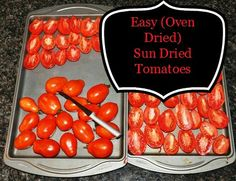 Easy Sun Dried (Oven Dried Really) Tomatoes