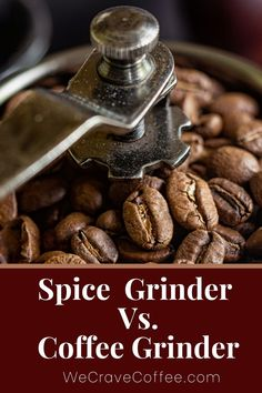 Spice grinder vs. coffee grinder: What are the differences? Can you actually use a spice grinder in place of a coffee grinder? Stainless Steel Coffee Maker, Grinding Coffee Beans, Coffee Grinders, Spice Grinder, Spices And Herbs, Drying Herbs, Coriander, Brewing, Canning