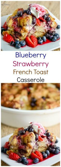 Blueberry Strawberry French Toast Casserole is a delicious overnight casserole, made with day old French or Italian bread, fresh strawberries and blueberries, and topped with a sweet blueberry sauce that will feed a crowd for breakfast or brunch. ~ http://FlavorMosaic.com