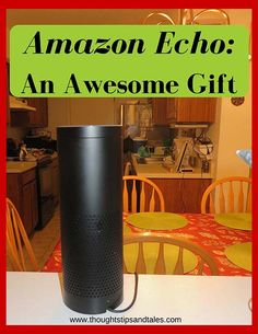 The Amazon Echo is an awesome gift for the family, or anyone from 9 to 99. It's fun and entertaining, and it can do more than 20 functions.