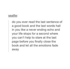 I totally do this! It's a bittersweet feeling; you can't help but stop and just take in the book and its ending.