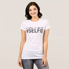 T-Shirt But First let me take selfie tumblr tee - photography gifts diy custom unique special
