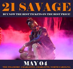 21 Savage in Charlotte at The Fillmore - Charlotte on May 04. More about this event here https://www.facebook.com/events/1461450890577597/