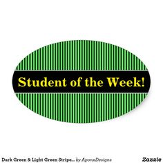 Shop Dark Green & Light Green Stripes/Lines Pattern Oval Sticker created by AponxDesigns. Student Of The Week, Line Patterns, Green Stripes, Sticker Design, Inspirational, Stickers, Dark, Nice, School