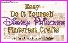 10 Disney Craft Ideas from Pinterest for the Disney Princess on a Cheapskate Budget! (easy stuff!)