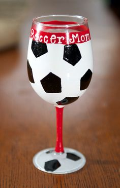 Soccer Mom hand painted Wine glass. $15.00, via Etsy....I need this and it isn't even soccer season!!