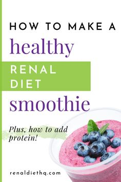 Looking for some delicious renal diet smoothie recipes?  Smoothies can be a great way to get in your fruits and vegetables.  Here are some tips on how to make a healthy kidney disease diet smoothie and how to add protein if desired. Read on here! | Renal Diet Breakfast Recipes | Renal Diet Recipes | Renal Diet Protein | Renal Diet Drinks #RenalDiet #KidneyDiseaseDiet #KidneyDiet #KidneyFriendly #KidneyDisease