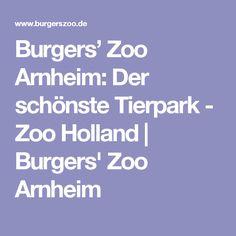 Burgers' Zoo Arnheim: Der schönste Tierpark - Zoo Holland   Burgers' Zoo Arnheim