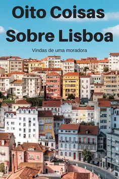 Oito Coisas que Adoro sobre Lisboa, a cidade onde vivo.