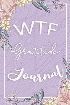 WTF Gratitude Journal: Funny Journal for Women Flowers Purple Cover Perfect Gifts for Mother's Day, Birthday by Paper... Planner Journal, Invite Your Friends, Book Club Books, Mother Day Gifts, Gratitude, Free Apps, Neon Signs, Purple, Paper