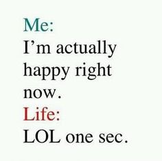 The ups and downs of life