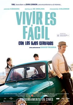 Living is Easy with Eyes Closed (Vivir es fácil con los ojos cerrados) A bittersweet true story of a road trip a cross Franco's Spain to catch a glimpse of John Lennon. Great Movies, New Movies, Movies To Watch, Movies Online, Movies And Tv Shows, Foreign Movies, John Lennon, Fiat 600, Closer Movie