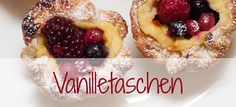 #vanilletaschen Beeren Vanille Teigtaschen French Toast, Breakfast, Food, Vanilla, Boyfriend, Names, Berries, Simple, Recipes