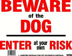 43 Best Beware Of Dog Signs Images Beware Of Dog Dog Signs Dogs