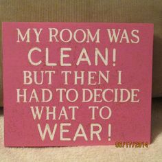 My Room Was Clean!! What teenager doesn't need this in their room :O)~