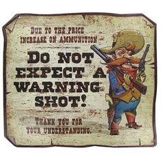 """Do Not Expect A Warning Shot"" Embossed Die Cut Tin Sign⎜Open Road Brands"