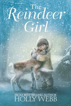 The Reindeer Girl - Holly Webb.