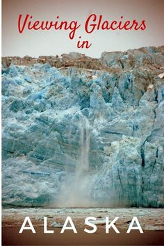 Viewing Glaciers in Alaska with kids - The World Is A Book