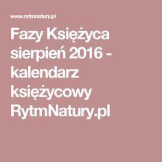 Fazy Księżyca sierpień 2016 - kalendarz księżycowy RytmNatury.pl