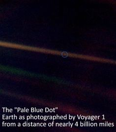 """In 1977 NASA launched Voyagers 1 and 2.   Thirty-five years later, they are still sending back data.  Twenty two years ago in 1990 Voyager 1 looked back at Earth and snapped this image called """"The Pale Blue Dot"""" by the late Carl Sagan.  """"Billions and Billions""""  indeed.  Today, Voyager 1 is located in the heliosheath-the edge of our solar system, about 120 AU's (the distance between the Earth and the Sun) from Earth and it continues to move away at 3.6 AU's a year.  Vjer lives!"""
