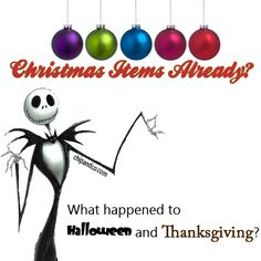 Jack Skellington wants to know, why do stores have Christmas stuff out already?