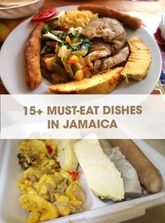 If you are heading to Jamaica these 15 dishes are a must try.