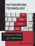 Outsourcing Technology : a Practical Guide for Librarians by Robin Hastings #DOEBibliography