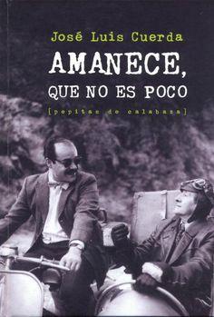 Amanece, que no es poco / José Luis Cuerda